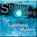 Strange Cases: The Lighthouse Mystery CE
