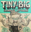 Tiny and Big: Grandpa's Leftovers