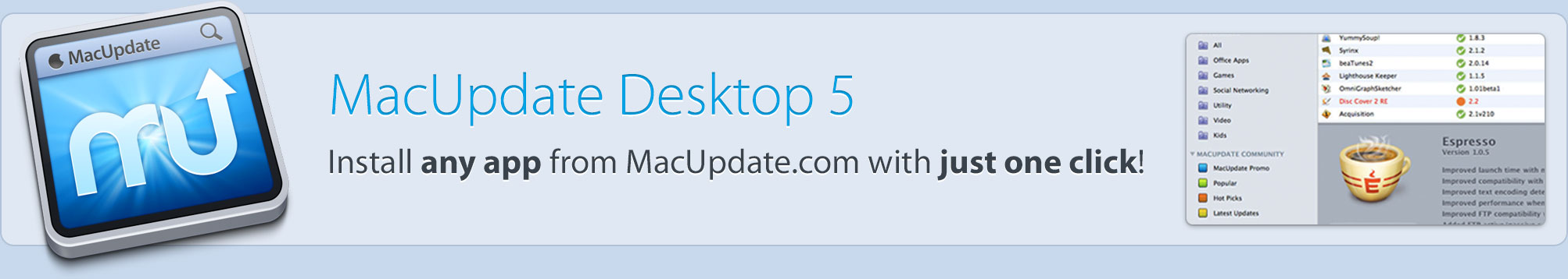 install any app on our site and keep your Mac OS X apps and software updated and secure with MacUpdate Desktop.